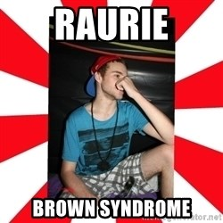Raurie Brown - raurie Brown syndrome