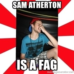 Raurie Brown - sam atherton is a fag