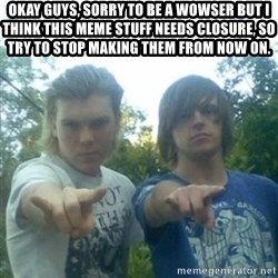 god of punk rock - okay guys, sorry to be a wowser but i think this meme stuff needs closure, so try to stop making them from now on.