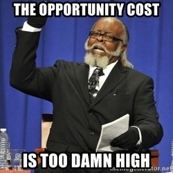 Rent Is Too Damn High - the opportunity cost is too damn high