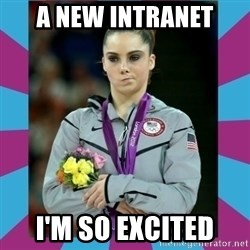 Makayla Maroney  - a new intranet I'm so excited
