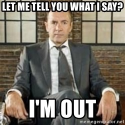 Dragons Den - Let me tell you what i say? I'm out