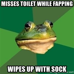 Foul Bachelor Frog - misses toilet while fapping wipes up with sock