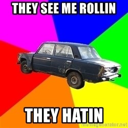 AdviceCar - THEY SEE ME ROLLIN  THEY HATIN