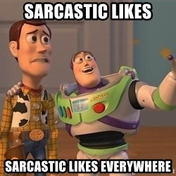 ORIGINAL TOY STORY - SARCASTIC LIKES sarcastic likes everywhere