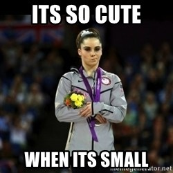 Unimpressed McKayla Maroney - Its so cute when its small