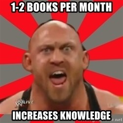 Ryback - 1-2 books per month increases knowledge