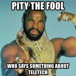 PITY THE FOOL - PITY THE FOOL WHO SAYS SOMETHING ABOUT TELETECH