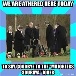 """Alexis NL Funeral - we are athered here today to say goodbye to the """"majorless souraya"""" jokes"""