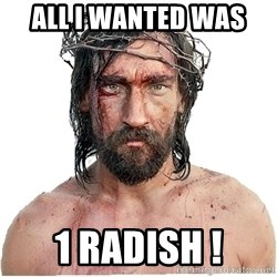 Masturbation Jesus - ALL I WANTED WAS  1 RADISH !
