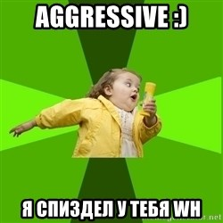 Chubby Bubbles Girl - Aggressive :) Я СПИЗДЕЛ У ТЕБЯ WH