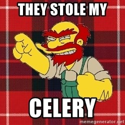 Angry Scotsman - THEY STOLE MY  CELERY