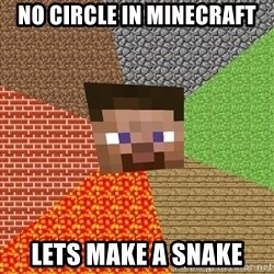 Minecraft Guy - no cırcle ın mınecraft lets make a snake