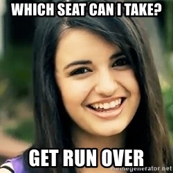 Rebecca Black Fried Egg - WHICH SEAT CAN I TAKE? GET RUN OVER