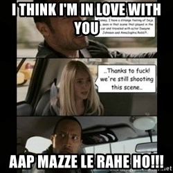 The Rock Driving Meme - i think i'm in love with you aap mazze le rahe ho!!!