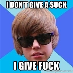 Just Another Justin Bieber - i don't give a suck i give fuck