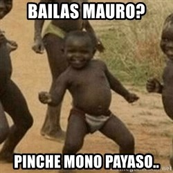 Little Black Kid - bailas mauro? pinche mono payaso..