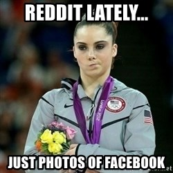 McKayla Maroney Not Impressed - Reddit Lately... Just photos of Facebook