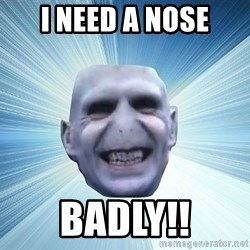 vold - I NEED A NOSE BADLY!!