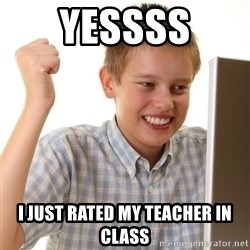 Noob kid - YESSSS I JUST RATED MY TEACHER IN CLASS