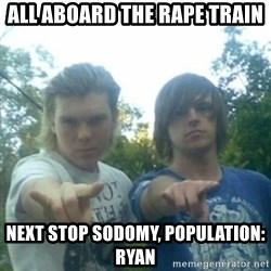 god of punk rock - All aboard the rape train Next stop sodomy, Population: Ryan