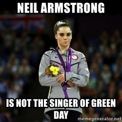 Unimpressed McKayla Maroney - neil armstrong is not the singer of green day