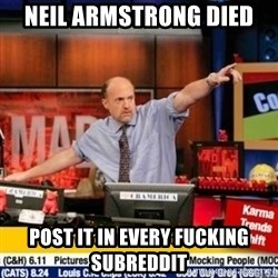 mad karma - neil armstrong died post it in every fucking subreddit