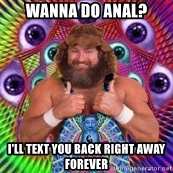 PSYLOL - Wanna do anal? I'll text you back right away forever