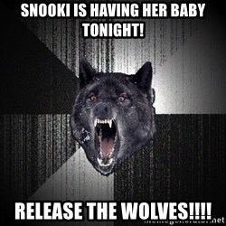 flniuydl - Snooki is having her baby tonight! release the wolves!!!!