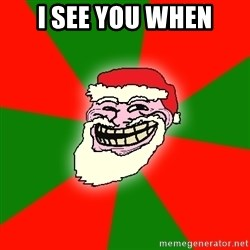 Santa Claus Troll Face - i see you when
