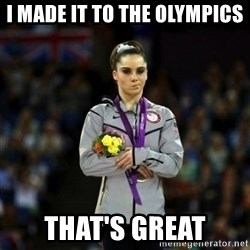 Unimpressed McKayla Maroney - I made it to the olympics that's great