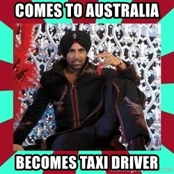 Indian gangster wannabe - COMES TO AUSTRALIA  BECOMES TAXI DRIVER