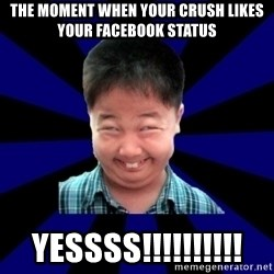 Forever Pendejo Meme - The moment when your crush likes your facebook status Yessss!!!!!!!!!!
