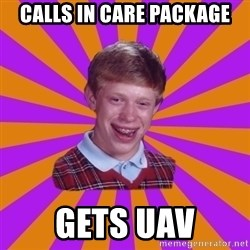Unlucky Brian Strikes Again - CALLS IN CARE PACKAGE GETS UAV