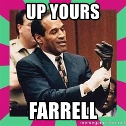 OJ Simpson  - Up Yours  Farrell