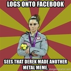 Not Impressed Makayla - Logs onto Facebook Sees that Derek made another metal meme.