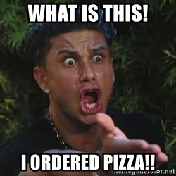 Flippinpauly - what is this! i ordered pizza!!