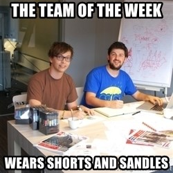 Naive Junior Creatives - the team of the week  wears shorts and sandles