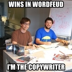 Naive Junior Creatives - wins in wordfeud I'm the copywriter