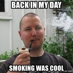 Fancy Smoke-pipe Dad - BACK IN MY DAY SMOKING WAS COOL