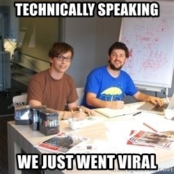 Naive Junior Creatives - technically speaking we just went viral