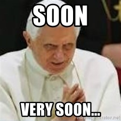 Pedo Pope - SOON VERY SOON...