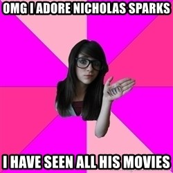 Idiot Nerdgirl - omg i adore nicholas sparks i have seen all his movies