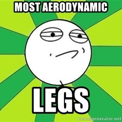 Challenge Accepted 2 - Most Aerodynamic legs