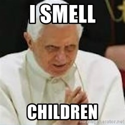 Pedo Pope - I SMELL CHILDREN