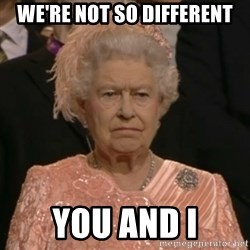 The Olympic Queen - we're not so different you and i