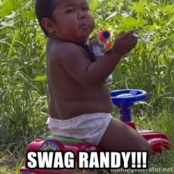 Swagger Baby - swag randy!!!
