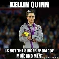 """Unimpressed McKayla Maroney - kellin quinn is not the singer from """"of mice and men"""""""