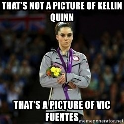Unimpressed McKayla Maroney - that's not a picture of kellin quinn That's a picture of vic fuentes