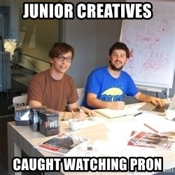 Naive Junior Creatives - Junior Creatives Caught watching prON